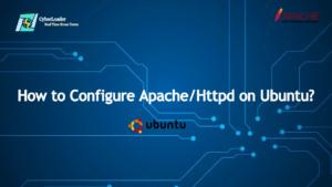 How to Configure Apache/Httpd on Ubuntu?