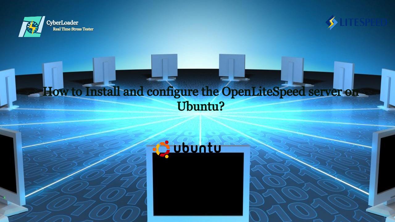 How to Install and configure the OpenLiteSpeed server on Ubuntu?